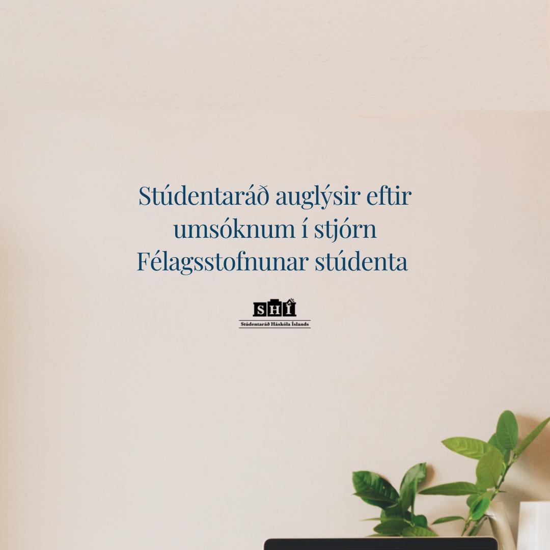 Stúdentaráð auglýsir eftir umsóknum í stjórn Félagsstofnunar stúdenta